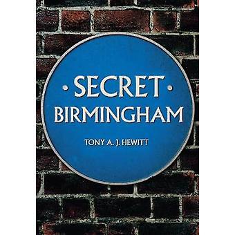 Geheime Birmingham door Tony A. J. Hewitt - 9781445662763 boek
