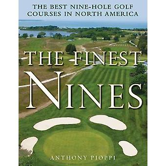 The Finest Nines - The Best Nine-Hole Golf Courses in North America by