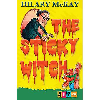 The Sticky Witch - 4u2read by Hilary McKay - Mike Phillips - 978178112
