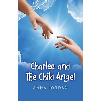 Charlee und der Kind-Engel von Anna Jordan - 9781780993119 Buch
