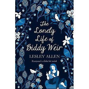 The Lonely Life of Biddy Weir by Lesley Allen - 9781785770388 Book