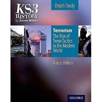 KS3 History by Aaron Wilkes - Terrorism - The Rise of Terror Tactics in