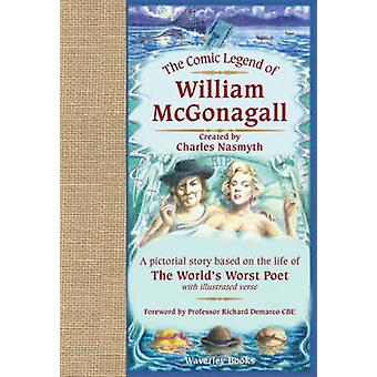 The Comic Legend of William McGonagall - A Pictorial Story Based on th