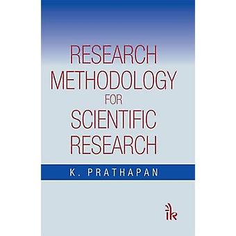 Research Methodology - For Scientific Research by K. Prathapan - 97893