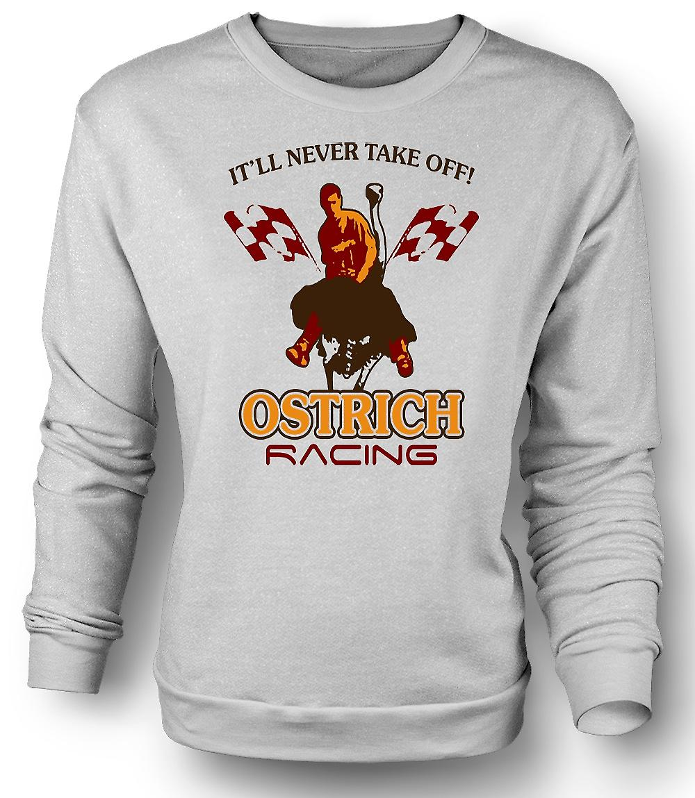 Mens Sweatshirt Ostrich Racing Never Take Off - Funny
