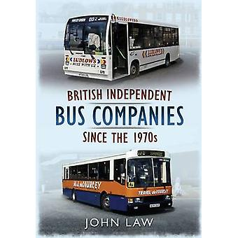 British Independent Buses Since the 1970s by John Law - 9781781550632