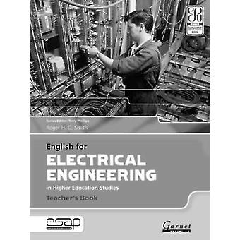 English for Electrical Engineering - Teacher's Book by Roger H. C. Sm