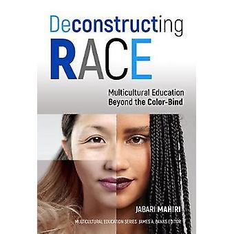 Dekonstruerar Race - mångkulturell utbildning bortom färg-bindningen av