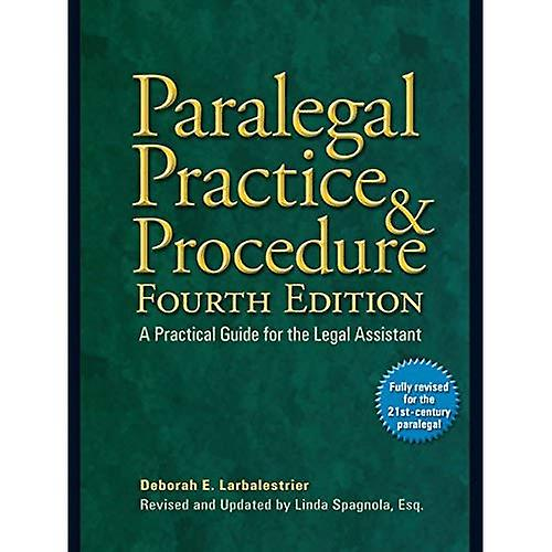 Paralegal Practice & Procedure Fourth Edition  A Practical Guide for the Legal Assistant