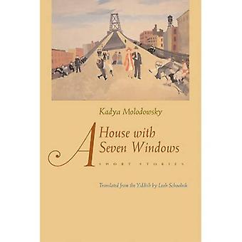 A House of Seven Windows: Short Stories (Judaic Traditions in LIterature, Music, and Art)