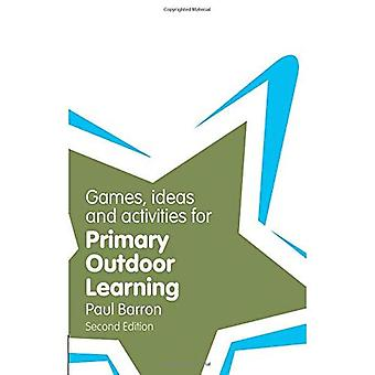 Games, Ideas and Activities for Primary Outdoor Learning (Classroom Gems)