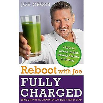 Reboot with Joe: Fully Charged - 7 Keys to Losing Weight, Staying Healthy and Thriving: Juice on with the creator...