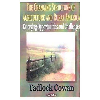 The Changing Structure of Agriculture and Rural America : Emerging Opportunities and Challenges
