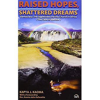 Raised Hopes, Shattered Dreams