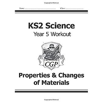KS2 Science Year Five Workout: Properties & Changes of Materials (for the New Curriculum)