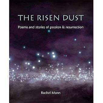 The Risen Dust: Poems and stories of passion & resurrection