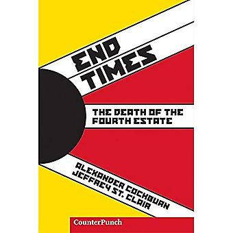 End Times: Death of the Fourth Estate (Counterpunch): The Death of the Fourth Estate (Counterpunch)