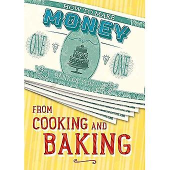 How to Make Money from Cooking and Baking (How to� Make Money)