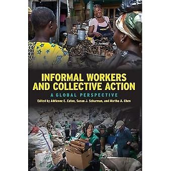 Informal Workers and Collective Action: A Global� Perspective