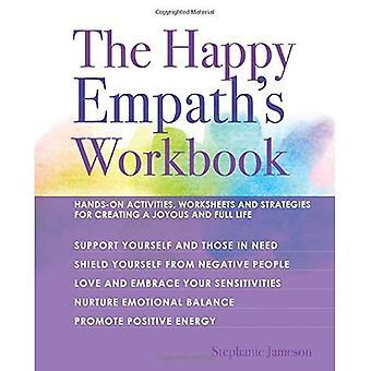 Den glada Empath arbetsbok: praktiska aktiviteter, kalkylblad och strategier för att skapa en glad och Full liv
