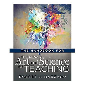 The Handbook for the New Art and Science of Teaching: (your Guide to the Marzano Framework for Competency-Based Education and Teaching Methods) (New Art and Science of Teaching)