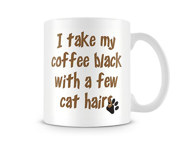 I Take My Coffee Black With Cat Hair Mug