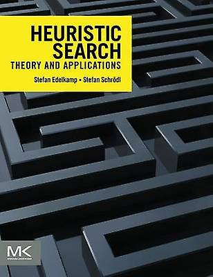 Heuristic Search Theory and Applications by Edelkamp & Stefan