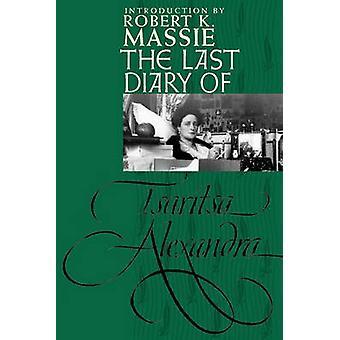 The Last Diary of Tsaritsa Alexandra by Tsaritsa & Alexandra