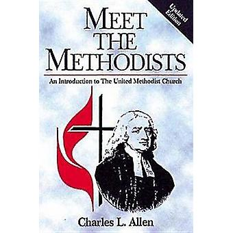 Meet the Methodists Revised An Introduction to the United Methodist Church by Allen & Charles Livingstone