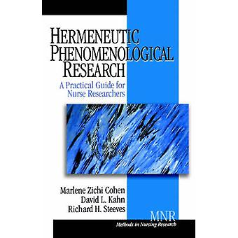 Hermeneutic Phenomenological Research A Practical Guide for Nurse Researchers by Cohen & Marlene Zichi
