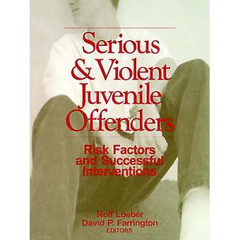 Facteurs de risque grave et Violent de jeunes délinquants et des Interventions réussies par Farrington & David P.