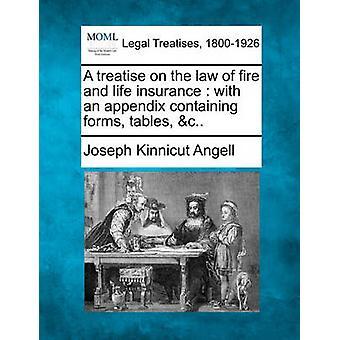En avhandling om lagen om brand- och livförsäkringar med ett tillägg som innehåller bildar tabeller c... av Angell & Joseph Kinnicut