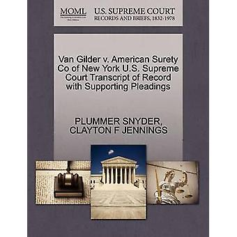 Van Gilder v. American Surety Co of New York U.S. Supreme Court Transcript of Record with Supporting Pleadings by SNYDER & PLUMMER