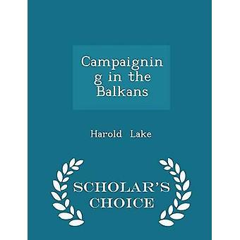 Faire campagne dans la Balkans érudits choix édition par lac & Harold