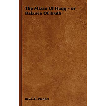 Le Mizan Ul Haqq ou la Balance de la vérité par Pfander & Rev.C.G.