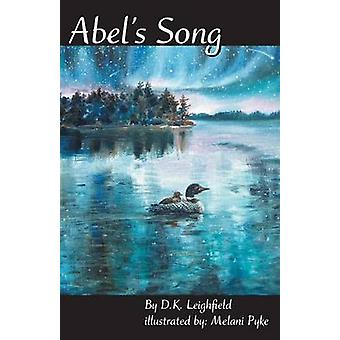 Abels Song by Leighfield & D. K.