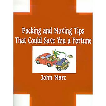 Packing and Moving Tips That Could Save You a Fortune by Marc & John