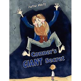 Conners Giant Secret by Holt & Julie