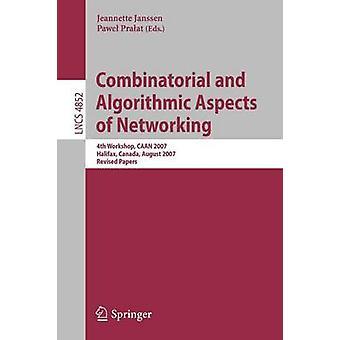 Aspectos combinatorios y algoritmos de redes taller 4 CAAN 2007 Halifax Canadá 14 de agosto 2007 revisado papeles por Janssen y Jeannette