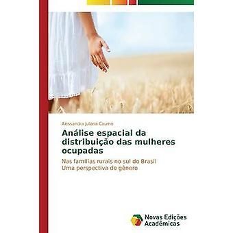 Anlise espacial da distribuio das mulheres ocupadas by Caumo Alessandra Juliana