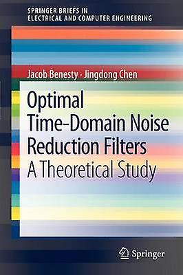Optimal TimeDomain Noise rougeuction Filters A Theoretical Study by Benesty & Jacob