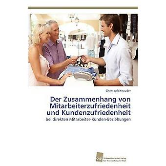 Der Zusammenhang von Mitarbeiterzufriedenheit und Kundenzufriedenheit by Knauder Christoph