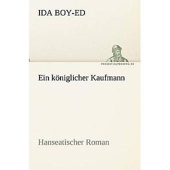 Ein Koniglicher Kaufmann par Boutaleb & Ida