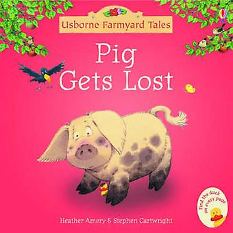 Pig Gets Lost by Heather Amery