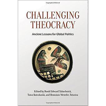 Desafiando a teocracia - antigas lições para a política Global por Challen