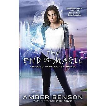 The End of Magic by Amber Benson - 9780425268698 Book