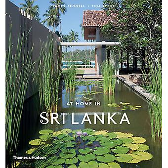 At Home in Sri Lanka by James Fennell - Tom Sykes - 9780500518403 Book