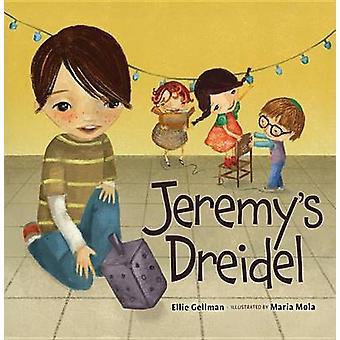 Jeremy's Dreidel by Ellie Gellman - 9780761375081 Book