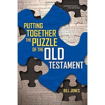 Putting Together the Puzzle of the Old Testament by Bill Jones - 9780