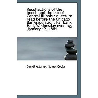 Recollections of the Bench and the Bar of Central Illinois - A Lecture